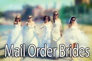 Mail Order Brides - Gorgeous Brides - Foreign Brides - Russian Brides